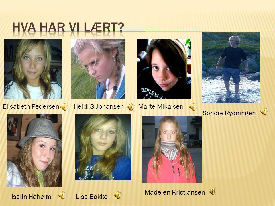 Elisabeth PedersenHeidi S JohansenMarte Mikalsen Iselin HåheimLisa Bakke Sondre Rydningen Madelen Kristiansen