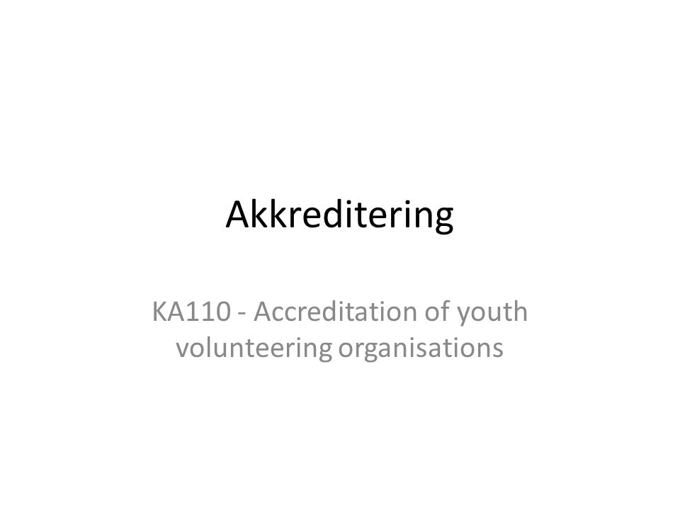 Akkreditering KA110 - Accreditation of youth volunteering organisations
