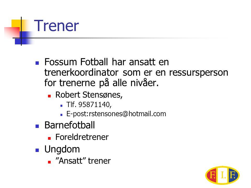 Trener  Fossum Fotball har ansatt en trenerkoordinator som er en ressursperson for trenerne på alle nivåer.