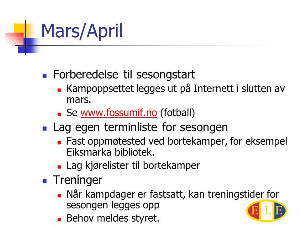 Mars/April  Forberedelse til sesongstart  Kampoppsettet legges ut på Internett i slutten av mars.