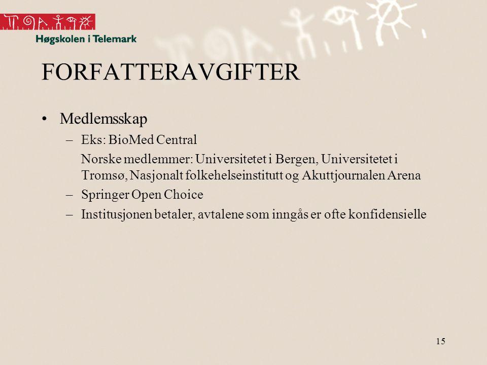 15 FORFATTERAVGIFTER •Medlemsskap –Eks: BioMed Central Norske medlemmer: Universitetet i Bergen, Universitetet i Tromsø, Nasjonalt folkehelseinstitutt og Akuttjournalen Arena –Springer Open Choice –Institusjonen betaler, avtalene som inngås er ofte konfidensielle