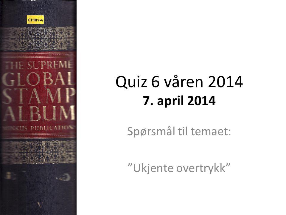 """Quiz 6 våren 2014 7. april 2014 Spørsmål til temaet: """"Ukjente overtrykk"""""""