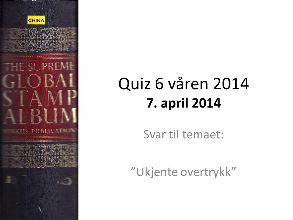 Quiz 6 våren 2014 7. april 2014 Svar til temaet: Ukjente overtrykk