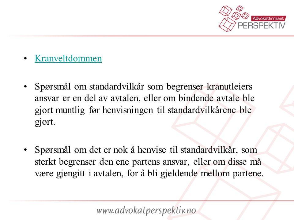 •KranveltdommenKranveltdommen •Spørsmål om standardvilkår som begrenser kranutleiers ansvar er en del av avtalen, eller om bindende avtale ble gjort m