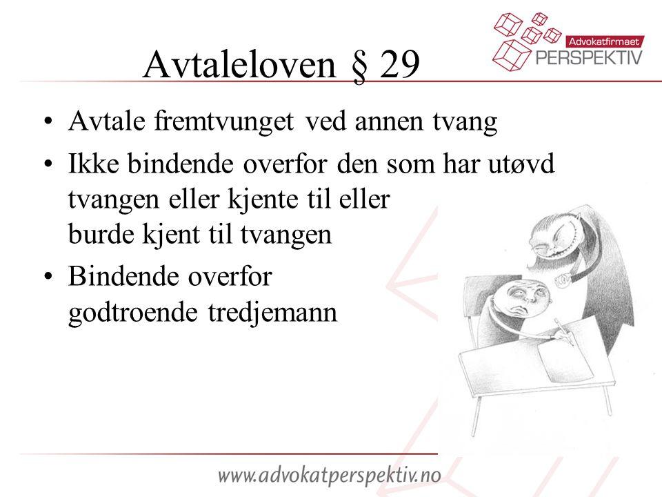 Avtaleloven § 29 •Avtale fremtvunget ved annen tvang •Ikke bindende overfor den som har utøvd tvangen eller kjente til eller burde kjent til tvangen •