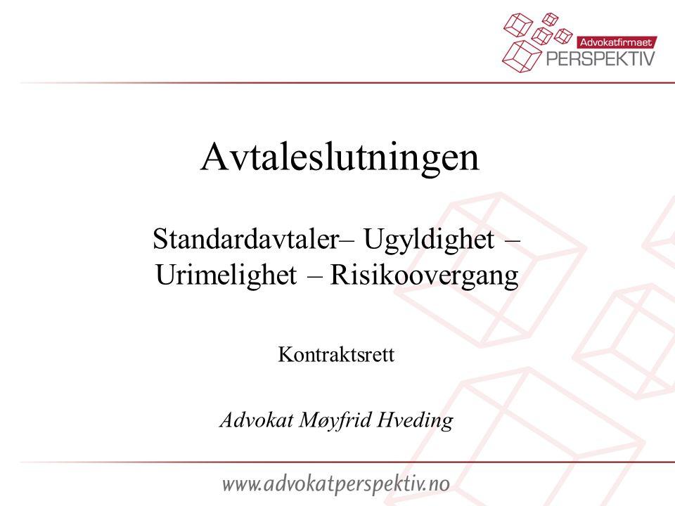 Avtaleslutningen Standardavtaler– Ugyldighet – Urimelighet – Risikoovergang Kontraktsrett Advokat Møyfrid Hveding