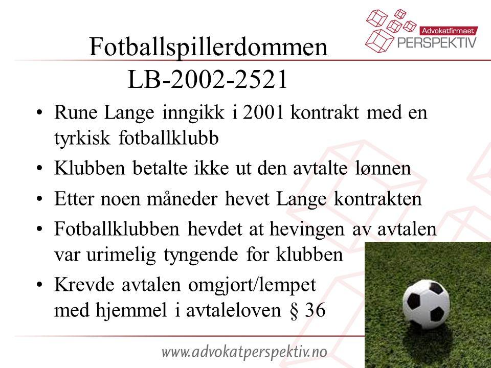 Fotballspillerdommen LB-2002-2521 •Rune Lange inngikk i 2001 kontrakt med en tyrkisk fotballklubb •Klubben betalte ikke ut den avtalte lønnen •Etter n