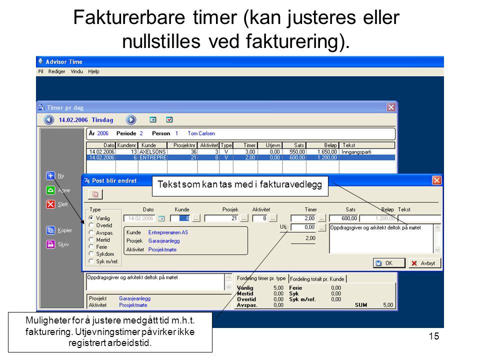 15 Fakturerbare timer (kan justeres eller nullstilles ved fakturering). Muligheter for å justere medgått tid m.h.t. fakturering. Utjevningstimer påvir