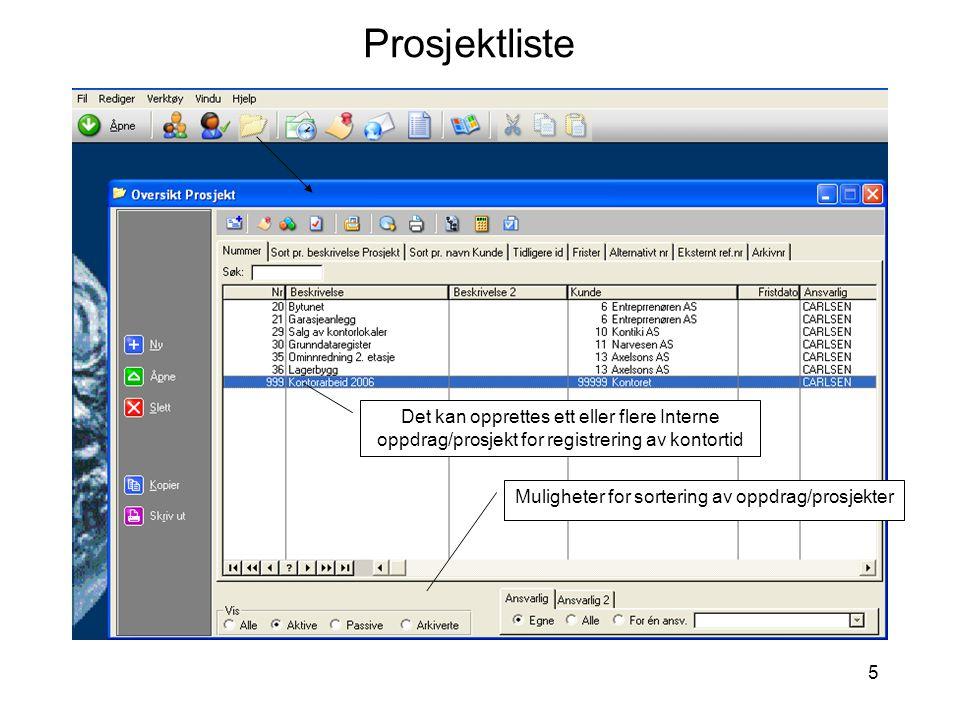 5 Prosjektliste Muligheter for sortering av oppdrag/prosjekter Det kan opprettes ett eller flere Interne oppdrag/prosjekt for registrering av kontorti