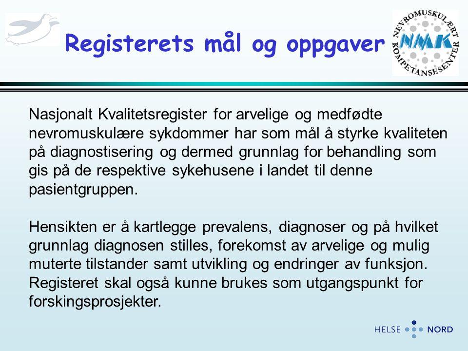 Registerets mål og oppgaver Nasjonalt Kvalitetsregister for arvelige og medfødte nevromuskulære sykdommer har som mål å styrke kvaliteten på diagnostisering og dermed grunnlag for behandling som gis på de respektive sykehusene i landet til denne pasientgruppen.