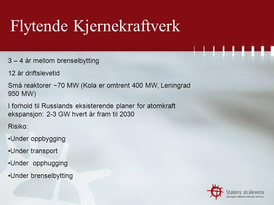 Flytende Kjernekraftverk Strålevernet/Norge stadig tar opp spørsmålet om flytende kraftverk i våre bilaterale samtaler med russerne, senest i sommer.