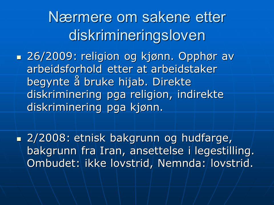 Nærmere om sakene etter diskrimineringsloven  26/2009: religion og kjønn. Opphør av arbeidsforhold etter at arbeidstaker begynte å bruke hijab. Direk