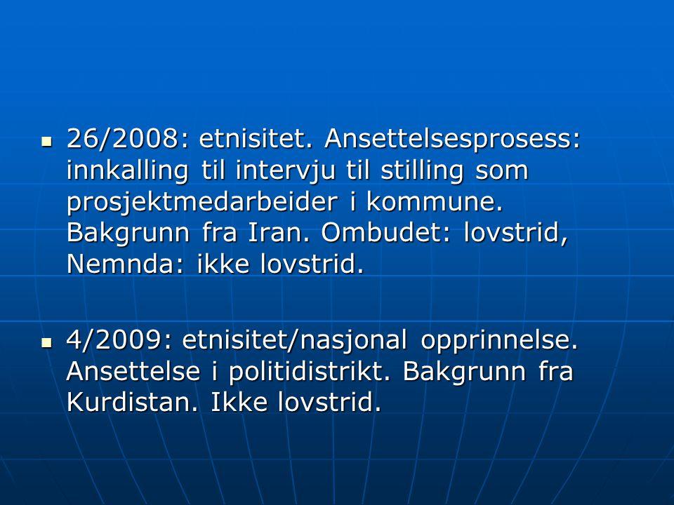  26/2008: etnisitet. Ansettelsesprosess: innkalling til intervju til stilling som prosjektmedarbeider i kommune. Bakgrunn fra Iran. Ombudet: lovstrid