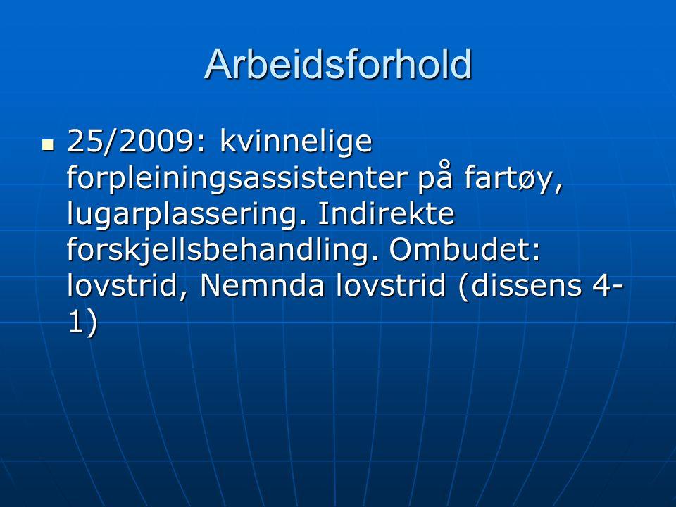 Arbeidsforhold  25/2009: kvinnelige forpleiningsassistenter på fartøy, lugarplassering. Indirekte forskjellsbehandling. Ombudet: lovstrid, Nemnda lov
