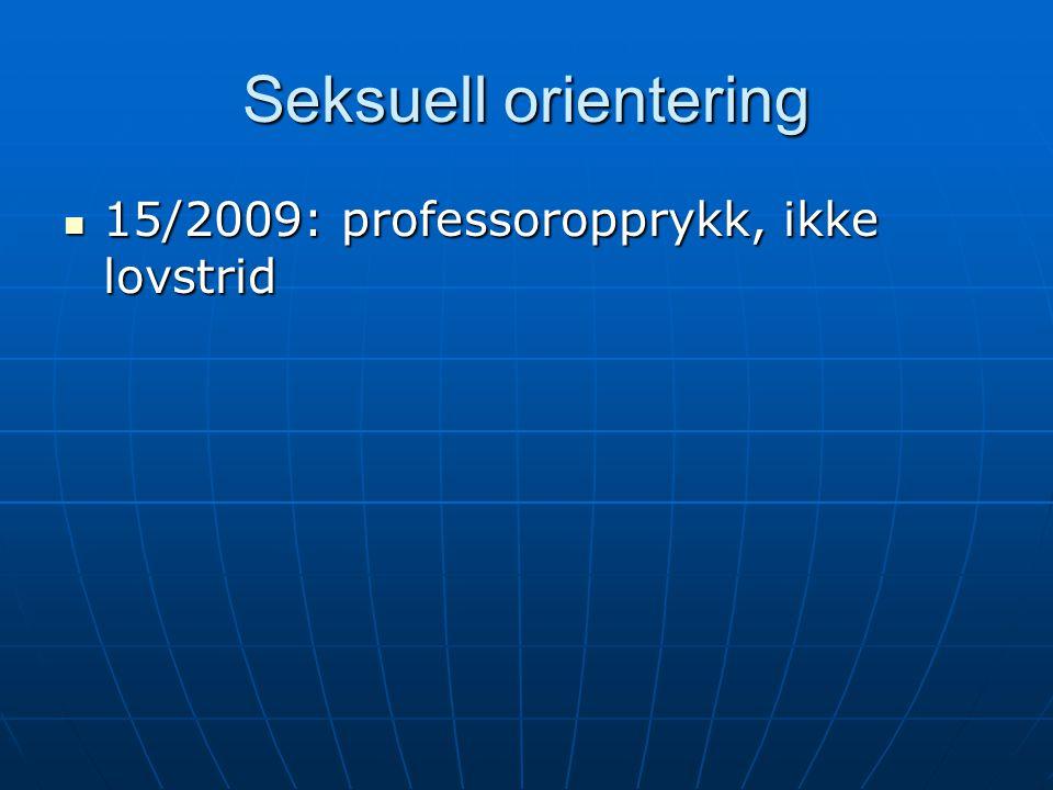 Seksuell orientering  15/2009: professoropprykk, ikke lovstrid