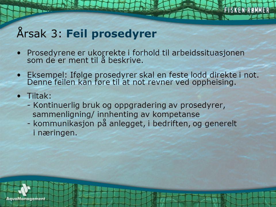 Årsak 3: Feil prosedyrer •Prosedyrene er ukorrekte i forhold til arbeidssituasjonen som de er ment til å beskrive. •Eksempel: Ifølge prosedyrer skal e