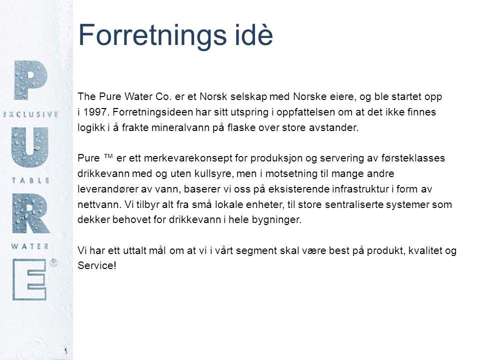 Forretnings idè The Pure Water Co. er et Norsk selskap med Norske eiere, og ble startet opp i 1997. Forretningsideen har sitt utspring i oppfattelsen