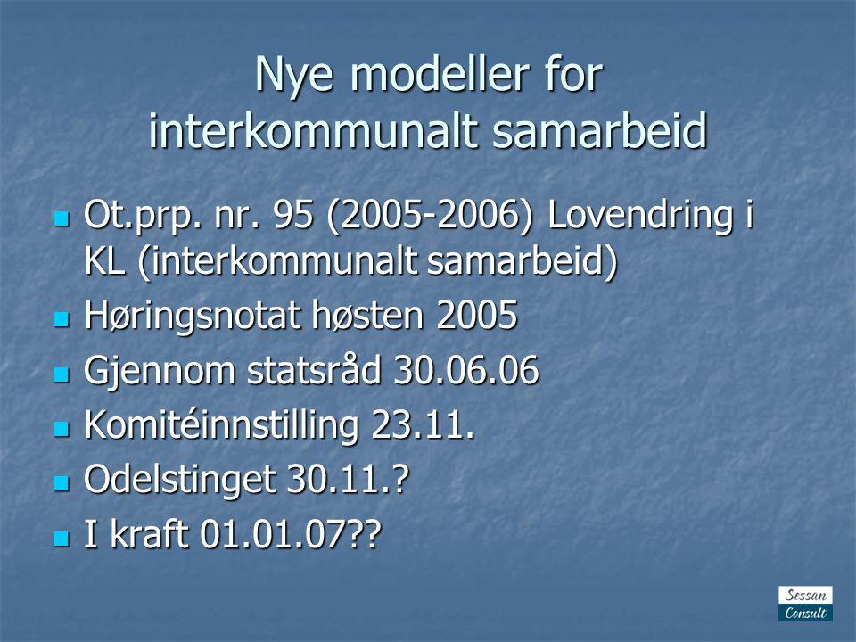 Nye modeller for interkommunalt samarbeid  Ot.prp.