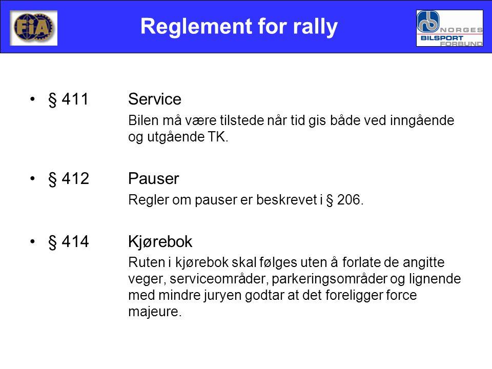 Reglement for rally •§ 411Service Bilen må være tilstede når tid gis både ved inngående og utgående TK. •§ 412Pauser Regler om pauser er beskrevet i §