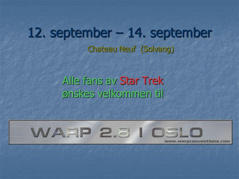 12. september – 14. september Alle fans av Star Trek ønskes velkommen til Chateau Neuf (Solvang)