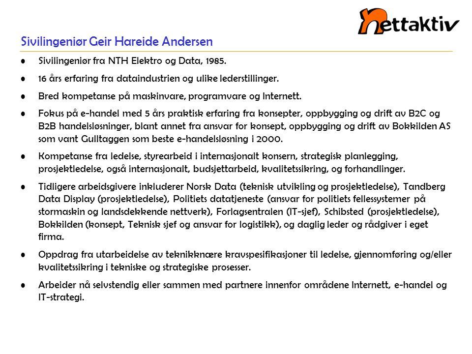 Sivilingeniør Geir Hareide Andersen •Sivilingeniør fra NTH Elektro og Data, 1985. •16 års erfaring fra dataindustrien og ulike lederstillinger. •Bred