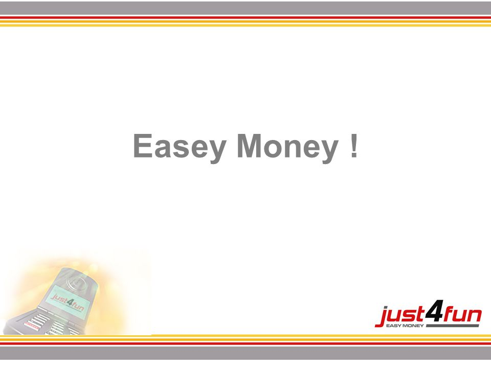 Easey Money !