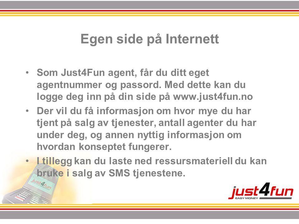 Egen side på Internett •Som Just4Fun agent, får du ditt eget agentnummer og passord.