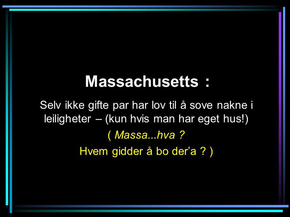 Massachusetts : Selv ikke gifte par har lov til å sove nakne i leiligheter – (kun hvis man har eget hus!) ( Massa...hva .