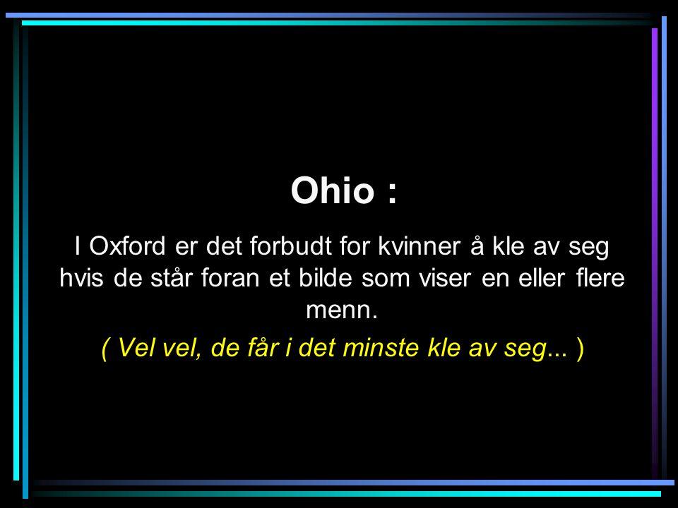 Ohio : I Oxford er det forbudt for kvinner å kle av seg hvis de står foran et bilde som viser en eller flere menn.