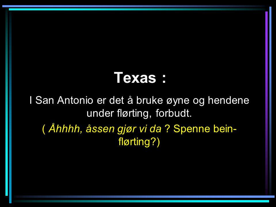 Texas : I San Antonio er det å bruke øyne og hendene under flørting, forbudt.