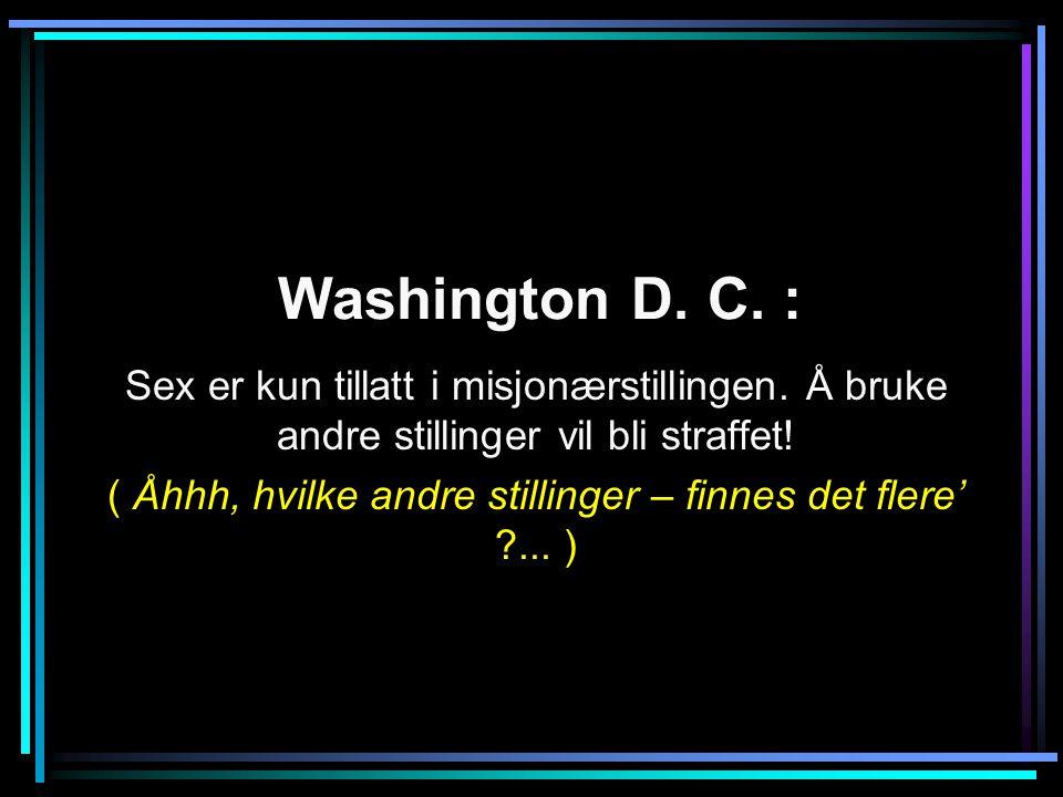 Washington D.C. : Sex er kun tillatt i misjonærstillingen.