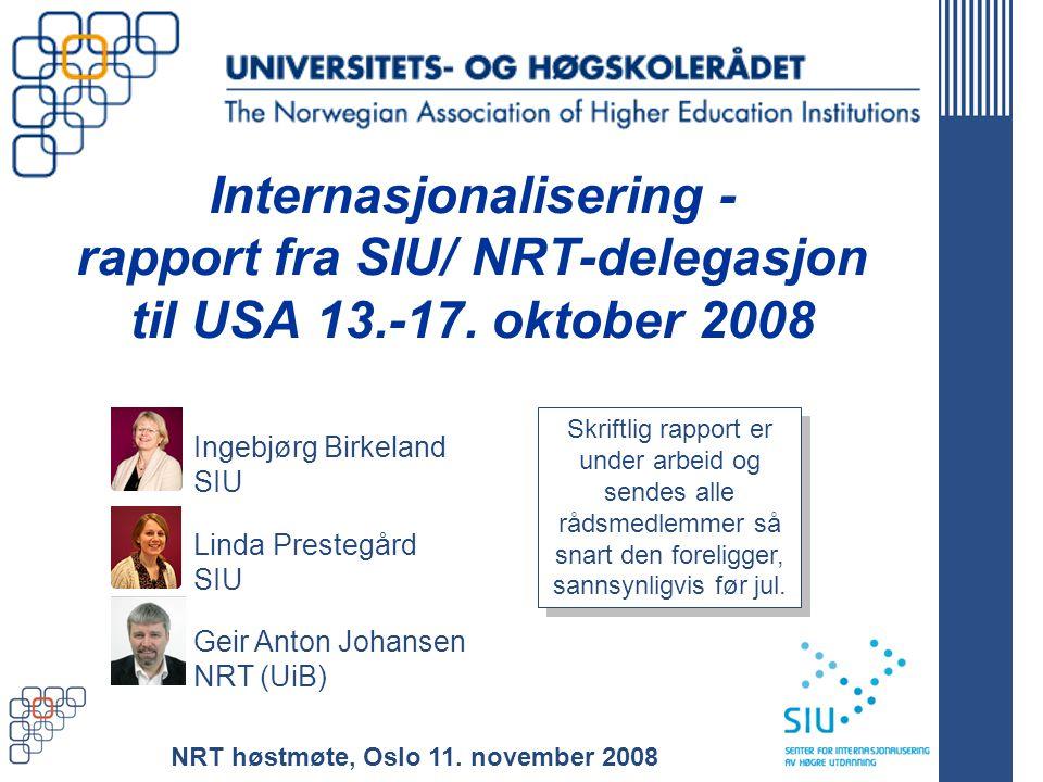 www.uhr.no Internasjonalisering - rapport fra SIU/ NRT-delegasjon til USA 13.-17.