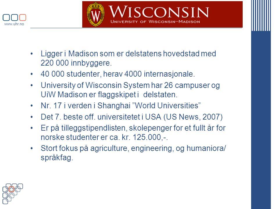 www.uhr.no •Ligger i Madison som er delstatens hovedstad med 220 000 innbyggere.