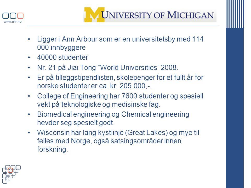 www.uhr.no •Ligger i Ann Arbour som er en universitetsby med 114 000 innbyggere •40000 studenter •Nr.