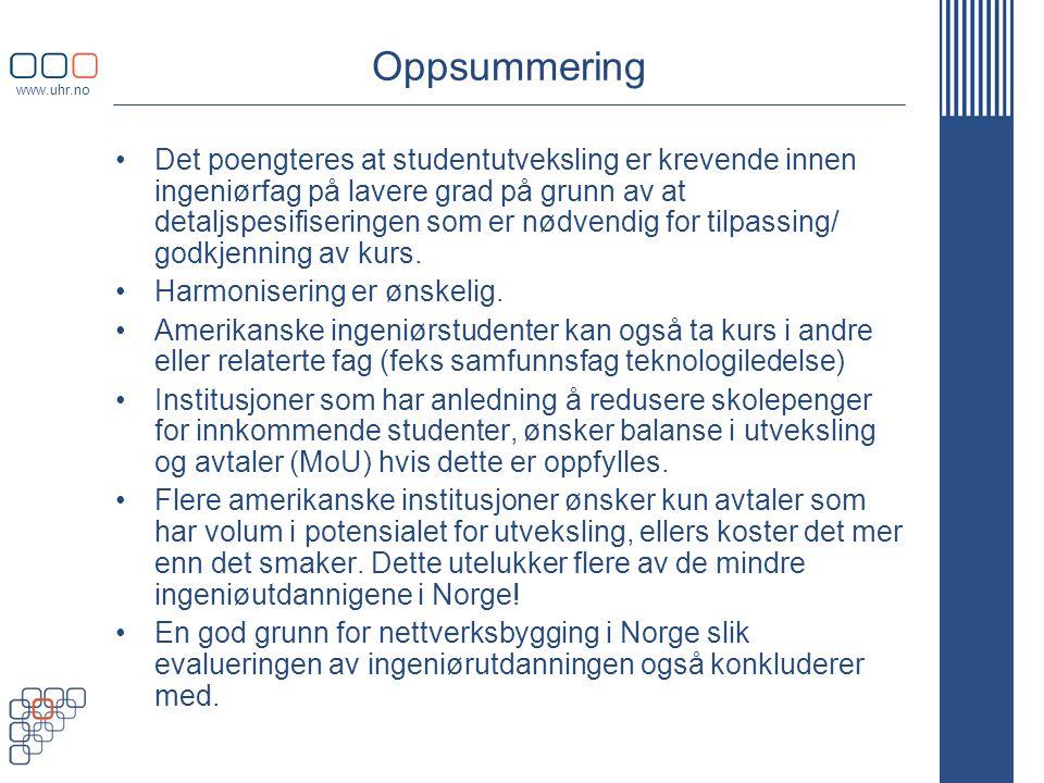 www.uhr.no Oppsummering •Det poengteres at studentutveksling er krevende innen ingeniørfag på lavere grad på grunn av at detaljspesifiseringen som er nødvendig for tilpassing/ godkjenning av kurs.