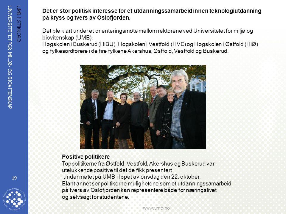 UNIVERSITETET FOR MILJØ- OG BIOVITENSKAP www.umb.no UMB I STIKKORD 19 Det er stor politisk interesse for et utdanningssamarbeid innen teknologiutdanni