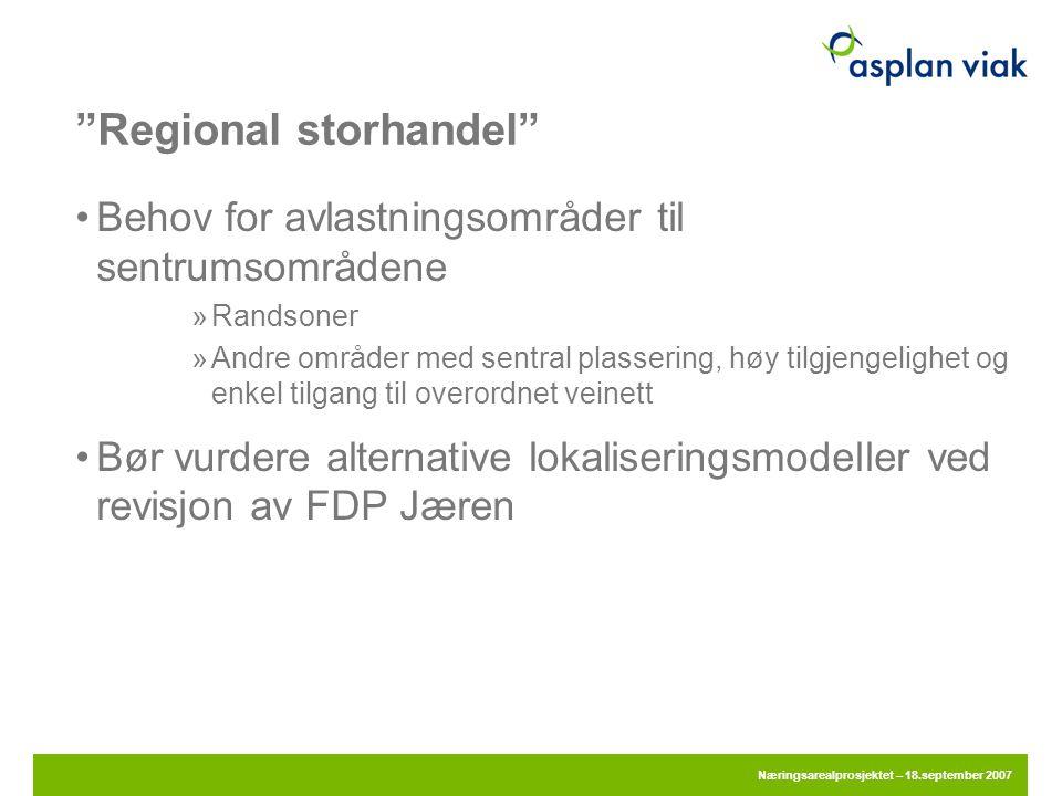 """""""Regional storhandel"""" •Behov for avlastningsområder til sentrumsområdene »Randsoner »Andre områder med sentral plassering, høy tilgjengelighet og enke"""