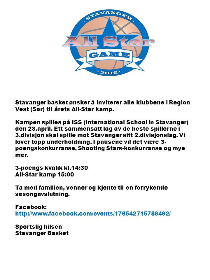 Stavanger basket ønsker å inviterer alle klubbene i Region Vest (Sør) til årets All-Star kamp. Kampen spilles på ISS (International School in Stavange