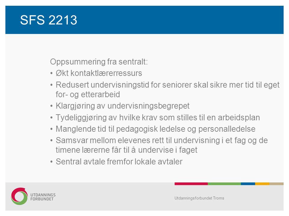 SFS 2213 Oppsummering fra sentralt: •Økt kontaktlærerressurs •Redusert undervisningstid for seniorer skal sikre mer tid til eget for- og etterarbeid •