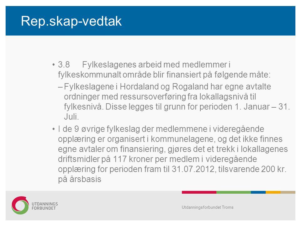 Rep.skap-vedtak •3.8Fylkeslagenes arbeid med medlemmer i fylkeskommunalt område blir finansiert på følgende måte: –Fylkeslagene i Hordaland og Rogalan