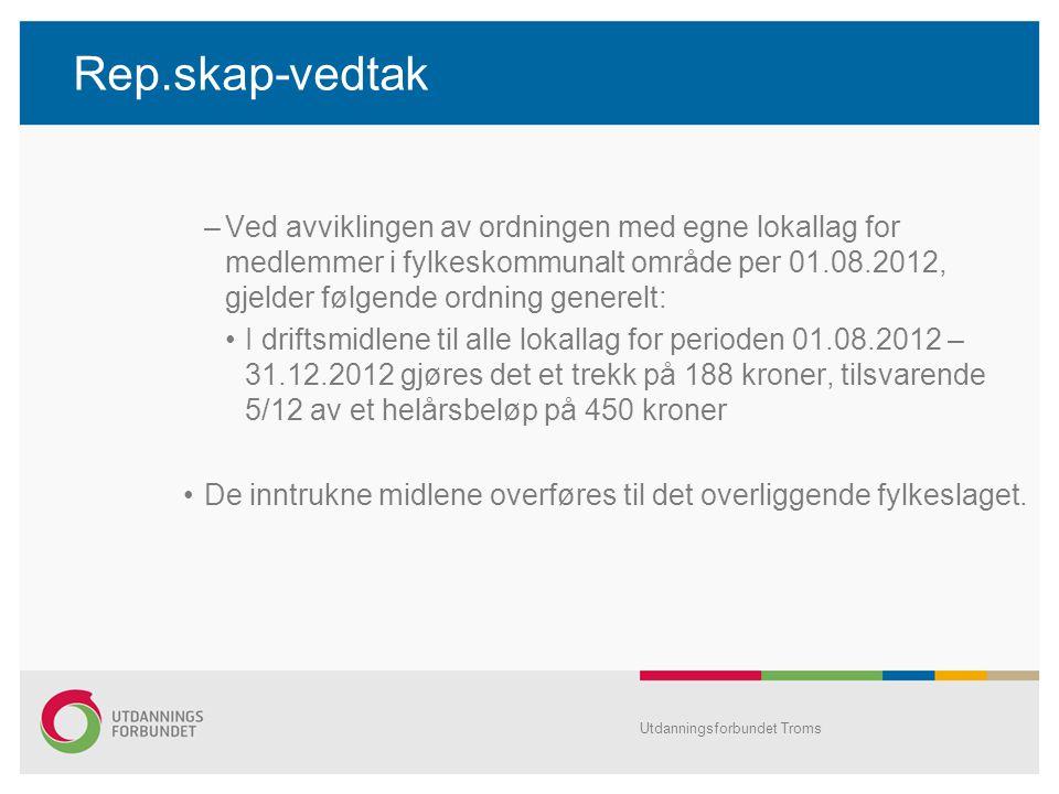 Rep.skap-vedtak –Ved avviklingen av ordningen med egne lokallag for medlemmer i fylkeskommunalt område per 01.08.2012, gjelder følgende ordning genere