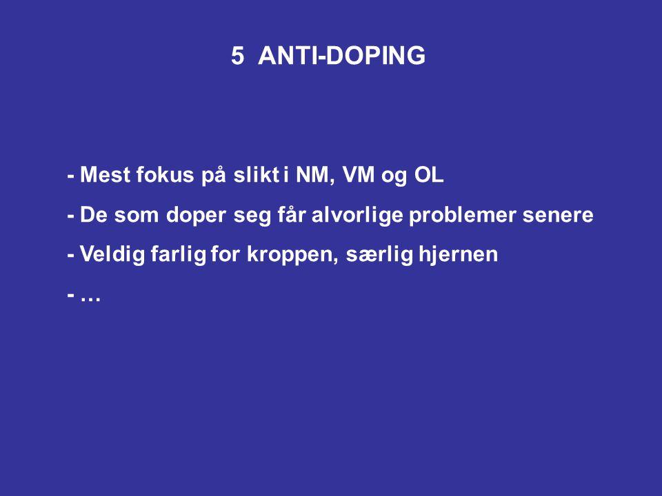 5 ANTI-DOPING En deltaker skal overholde the World Anti-Doping Code, reglene til the World Anti-Doping Agency, og ISAF Regulation 21, Anti-Doping Code.