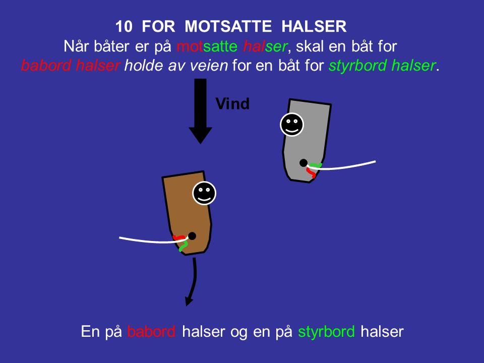 11 FOR SAMME HALSER, OVERLAPPET Når båter er for samme halser og overlappet, skal en lo båt holde av veien for en le båt. Overlappet, babord halser og