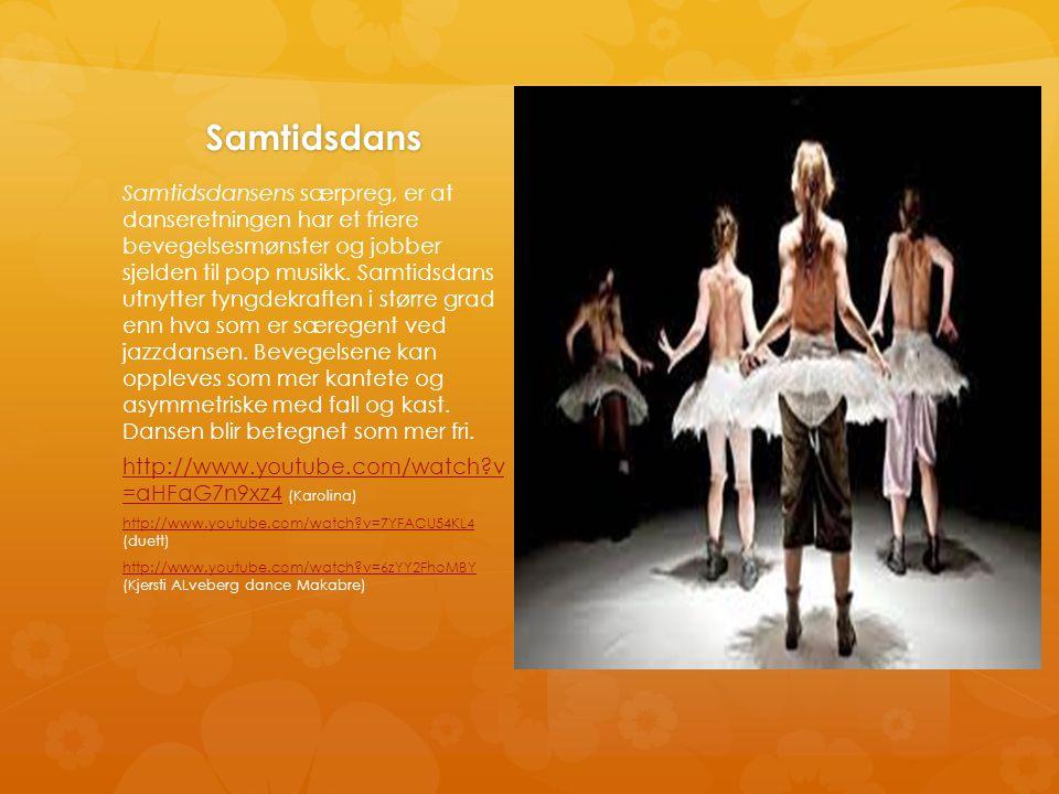 Samtidsdans Samtidsdansens særpreg, er at danseretningen har et friere bevegelsesmønster og jobber sjelden til pop musikk. Samtidsdans utnytter tyngde