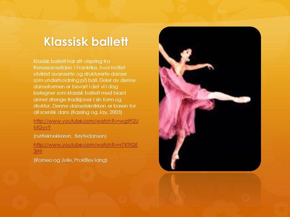 Klassisk ballett Klassisk ballett har sitt utspring fra Renessansetiden i Frankrike, hvor hoffet utviklet avanserte og strukturerte danser som underho