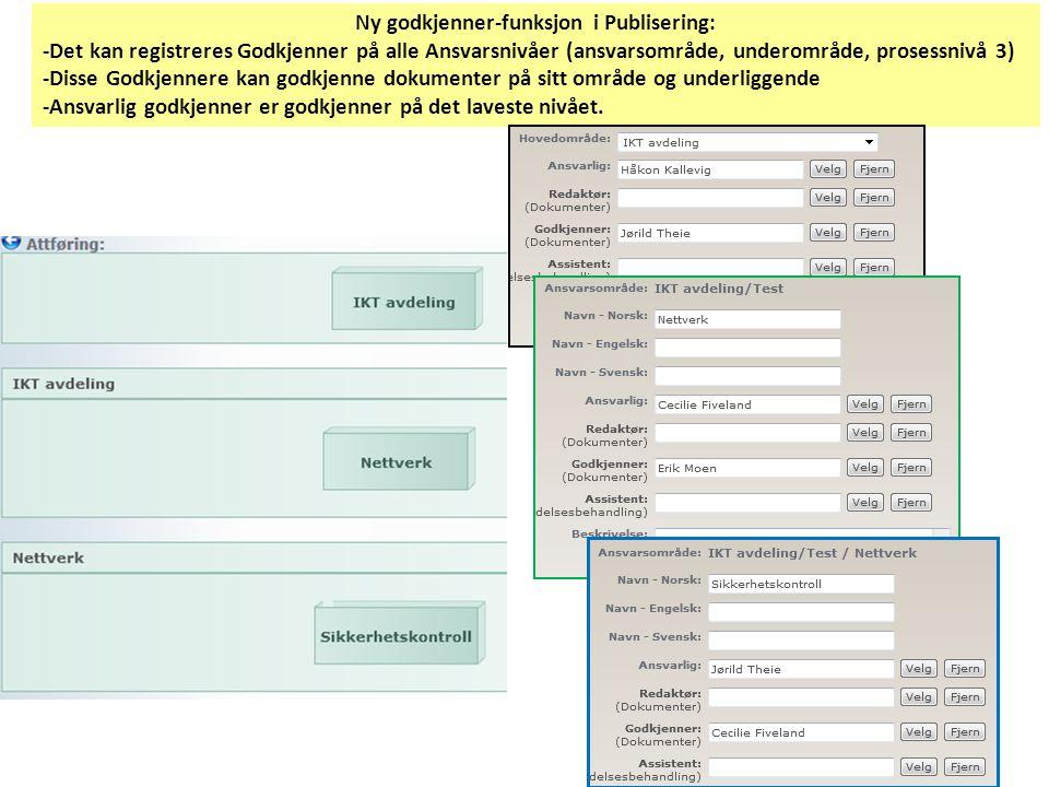 Utvidelse i avansert dokumentsøk: • søke på dokumentgruppe • søke på godkjente / ikke-godkjente dokumenter