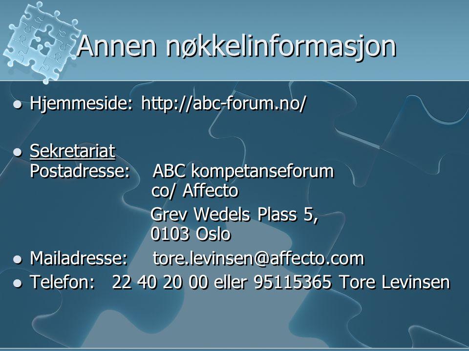 Annen nøkkelinformasjon  Hjemmeside: http://abc-forum.no/  Sekretariat Postadresse: ABC kompetanseforum co/ Affecto Grev Wedels Plass 5, 0103 Oslo 