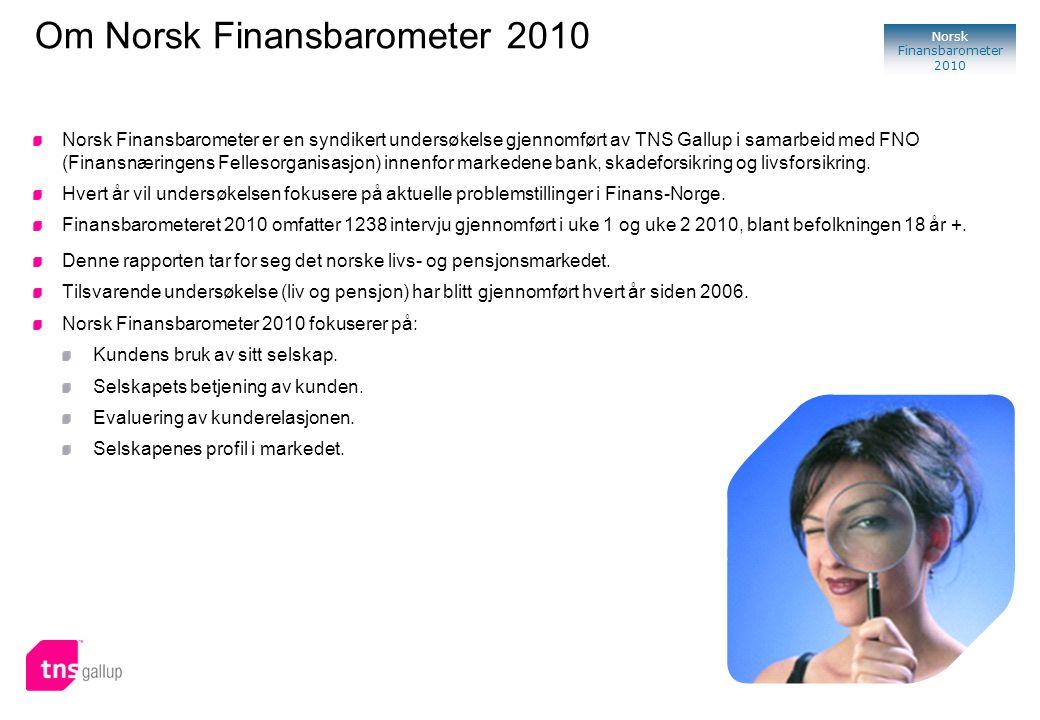 2 Norsk Finansbarometer 2010 Om Norsk Finansbarometer 2010 Norsk Finansbarometer er en syndikert undersøkelse gjennomført av TNS Gallup i samarbeid med FNO (Finansnæringens Fellesorganisasjon) innenfor markedene bank, skadeforsikring og livsforsikring.