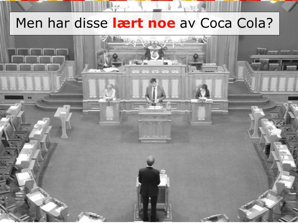 Men har disse lært noe av Coca Cola?