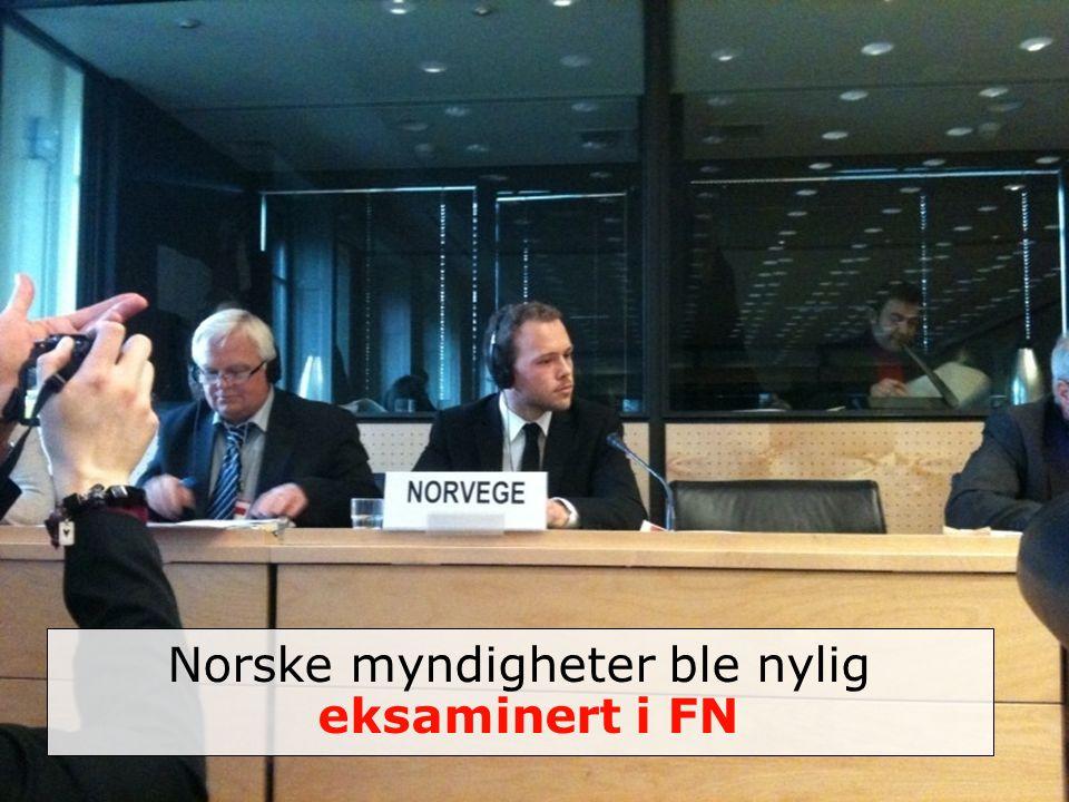 Norske myndigheter ble nylig eksaminert i FN